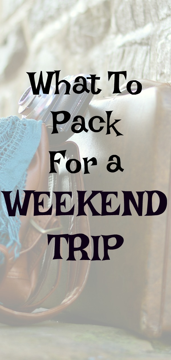 What to Pack for a Weekend Trip